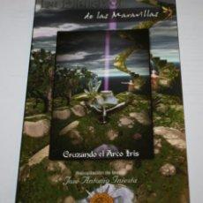 Libros de segunda mano: CRUZANDO EL ARCO IRIS, LA BIBLIOTECA DE LAS MARAVILLAS III, JOSE ANTONIO INIESTA, DEDICADO Y FIRMADO. Lote 51620518