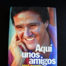 Libros de segunda mano: LIBRO AQUÍ UN AMIGO, DE JOSÉ RAMÓN DE LA MORENA. Lote 51635094