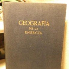 Libros de segunda mano: PIERRE GEORGE, GEOGRAFÍA DE LA ENERGÍA, ED. OMEGA, 1952. Lote 51636034