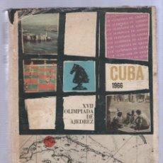 Libros de segunda mano: CUBA 66.XVII OLIMPIADA MUNDIAL DE AJEDREZ. HABANA, CUBA. 1968. ILUSTRADO. EN ESPAÑOL. Lote 51642638