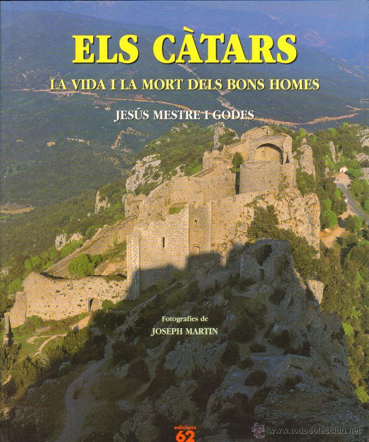 ELS CÀTARS LA VIDA I LA MORT DELS BONS HOMES - JESUS MESTRE I GODES (Libros de Segunda Mano - Historia - Otros)