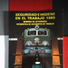 Libros de segunda mano: RENFE - SEGURIDAD E HIGIENE EN EL TRABAJO 1985 - ESTADÍSTICAS.. Lote 51653526