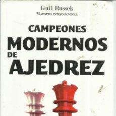 Libros de segunda mano: CAMPEONES MODERNOS DE AJEDREZ. GUIL RUSSEK. EDI. SELECTOR. MÉXICO D.C. 2011. Lote 56076855