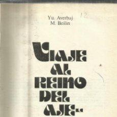Libros de segunda mano: VIAJE AL REINO DEL AJEDREZ. YU. AVERBAJ. M. BELIN. EDITORIAL PROGRESO. MOSCÚ. 1979. Lote 51661521