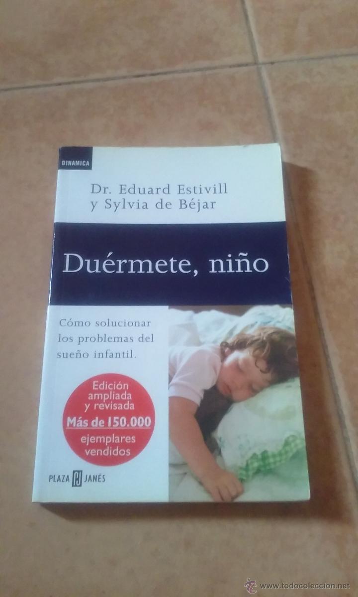 DUERMETE, NIÑO DR. EDUARD ESTIVIL Y SYLVIA DE BÉJAR (Libros de Segunda Mano - Bellas artes, ocio y coleccionismo - Otros)