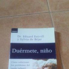 Libros de segunda mano: DUERMETE, NIÑO DR. EDUARD ESTIVIL Y SYLVIA DE BÉJAR. Lote 51669176