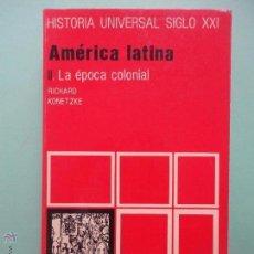 Libros de segunda mano: AMÉRICA LATINA II. LA ÉPOCA COLONIAL (SUBRAYADO). Lote 51686477