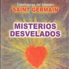Libros de segunda mano: MISTERIOS DESVELADOS - SAINT GERMAIN. Lote 59859781