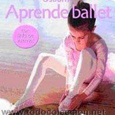 Libros de segunda mano: APRENDE BALLET - EDON, HELEN/KATRAK, NICOLA/MEREDITH, SUSAN. Lote 51700767