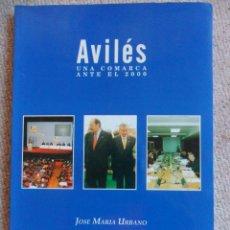 Libros de segunda mano: AVILES. UNA COMARCA ANTE EL 2000. JOSE MARIA URBANO. EDICIONES AZUCEL, 1999. RUSTICA CON SOLAPA. CON. Lote 51702263