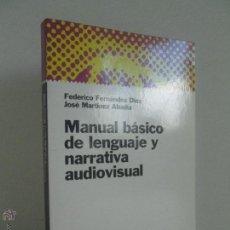 Libros de segunda mano: MANUAL BASICO DE LENGUAJE Y NARRATIVA AUDIOVISUAL. FEDERICO FERNANDEZ DIEZ. JOSE MARTINEZ ABADIA.. Lote 51707811