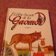 Libros de segunda mano: EL LIBRO SECRETO DE LOS GNOMOS TOMO2. Lote 51711182