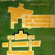 Libros de segunda mano: ILLESCAS : EL APRENDIZ DEL TÉCNICO MATRICERO (MITRE, 1952). Lote 51712908