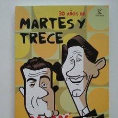 Libros de segunda mano: 30 AÑOS DE MARTES Y TRECE - ESPASA CALPE - 2008. Lote 51716599