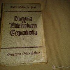 Libros de segunda mano: HISTORIA DE LA LITERATURA ESPAÑOLA . ANGEL VALBUENA PRAT .. Lote 51720562