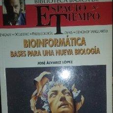 Libros de segunda mano: BIOINFORMATICA BASES PARA UNA NUEVA BIOLOGIA. AUTOR JOSE ALVAREZ LOPEZ. Lote 51731221