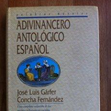 Libros de segunda mano: ADIVINANCERO ANTOLÓGICO ESPAÑOL - VV.AA. JOSE LUIS GARFER, CONCHA FERNANDEZ. Lote 51735116