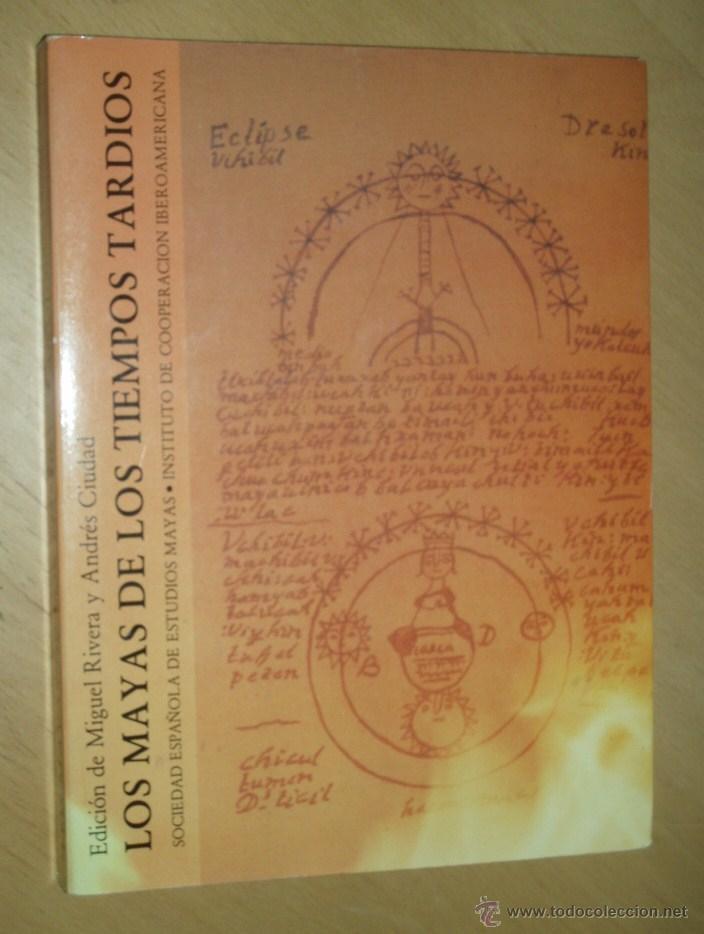 LOS MAYAS DE LOS TIEMPOS TARDIOS. - RIVERA/CIUDAD, MIGUEL /ANDRÉS. (Libros de Segunda Mano - Historia - Otros)