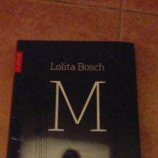 Libros de segunda mano: M - LOLITA BOSCH - 11È PREMI DE LITERATURA PROTAGONISTA JOVE 2007. Lote 102065126