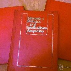 Libros de segunda mano: LOTE VOLUMENES 1, 2 Y 3 DE HISTORIA Y POLITICA EN EL SINDICALISMO ARGENTINO (TACCONE/ DELFICO). Lote 51776361