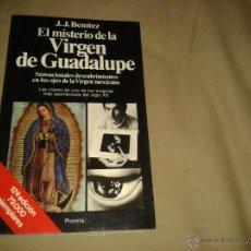 Libros de segunda mano: EL MISTERIO DE LA VIRGEN DE GUADALUPE . J.J .BENITEZ. Lote 51777679