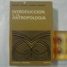 Libros de segunda mano: BEALS / HOIJER. INTRODUCCIÓN A LA ANTROPOLOGIA. ED. AGUILAR 1972. FOLIO MENOR. Lote 51789149