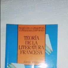 Libros de segunda mano: TEORÍA DE LA LITERATURA FRANCESA-ALICIA YLLERA. Lote 51791210
