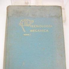 Libros de segunda mano: TECNOLOGIA MECANICA 1957 BIBLIOTECA PROFESIONAL SALESIANA ILUSTRADA. Lote 51798809