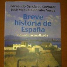 Libros de segunda mano: BREVE HISTORIA DE ESPAÑA, FERNANDO GARCÍA DE CORTÁZAR Y JOSÉ MANUEL GONZÁLEZ VESGA. Lote 51799125