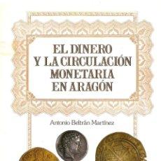 Libros de segunda mano: EL DINERO Y LA CIRCULACIÓN MONETARIA EN ARAGÓN. Lote 51801877