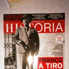Libros de segunda mano: LA AVENTURA DE LA HISTORIA Nº 137 - FRANCO A TIRO LIMPIO. Lote 51811018