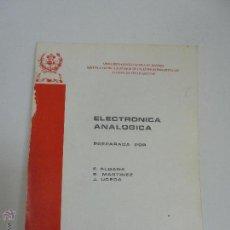 Libros de segunda mano: ELECTRONICA ANALOGICA. F. ALDANA. P.MARTINEZ. J. UCEDA. ESCUELA SUPERIOR DE INGENIEROS INDUSTRIALES.. Lote 51918645