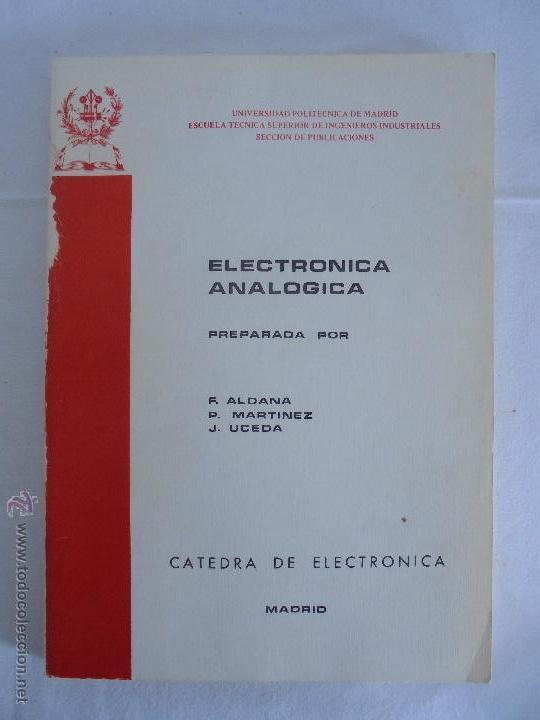 Libros de segunda mano: ELECTRONICA ANALOGICA. F. ALDANA. P.MARTINEZ. J. UCEDA. ESCUELA SUPERIOR DE INGENIEROS INDUSTRIALES. - Foto 6 - 51918645