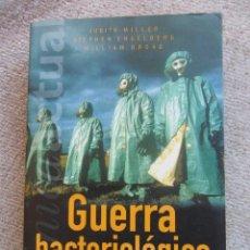 Libros de segunda mano: GUERRA BACTERIOLOGICA. LAS ARMAS BIOLOGICAS Y LA AMENAZA TERRORISTA. JUDITH MILLER - STEPHEN ENGELBE. Lote 51959634