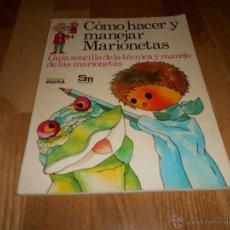 Libros de segunda mano: COMO HACER Y MANEJAR MARIONETAS - EDICIONES PLESA / SM - 1977-. Lote 51964767