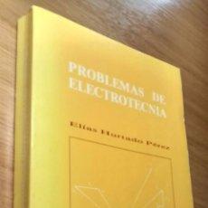 Libros de segunda mano: PROBLEMAS DE ELECTROTECNIA (UNIVERSIDAD POLITÉCNICA DE VALENCIA), 1987; ELÍAS HURTADO PÉREZ. Lote 51965510