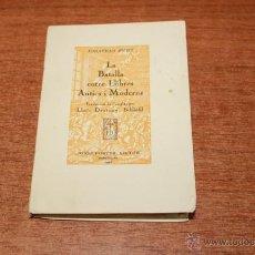 Libros de segunda mano: LA BATALLA ENTRE LLIBRES ANTICS I MODERNS. SWIFT, JONATHAN. TIRATGE DE 25 EXEMPLARS (EX. I). 1947. Lote 51971578
