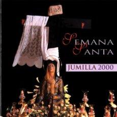 Libros de segunda mano: SEMANA SANTA MURCIA JUMILLA REVISTA SEMANA SANTA AÑO 2000. Lote 51980585