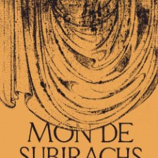 Libros de segunda mano: MÓN DE SUBIRACHS. AMB TEXTOS I POEMES AUTORS VARIS. L.LUSTRACIONS, JOSEP Mª. SUBIRACHS; EUMO 1984.. Lote 51999837