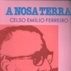 Libros de segunda mano: VARIOS: A NOSA TERRA. CELSO EMILIO FERREIRO. (A NOSA CULTURA, 11). VIGO, 1989. GALICIA. Lote 52009991
