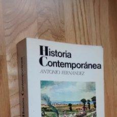 Libros de segunda mano: HISTORIA CONTEMPORÁNEA; ANTONIO FERNÁNDEZ. Lote 52022523