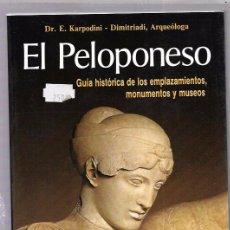 Libros de segunda mano: EL PELOPONESO. DR. E. KARPODINI- DIMITRIADI, ARQUEÓLOGA. EDIT. EKDOTIKE ATHENON. ATENAS 1990. . Lote 52128166