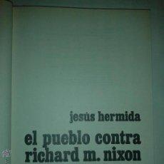 Libros de segunda mano: EL PUEBLO CONTRA RICHARD M. NIXON 1974 JESÚS HERMIDA 1º ED PLANETA ESPEJO DEL MUNDO 5. Lote 52135698