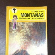 Libros de segunda mano: EL LIBRO DE LAS MONTAÑAS. PREGUNTAS Y RESPUESTAS. EDITORIAL NORMA. 1977. VERSION ESPAÑOLA. Lote 52150276