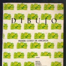 Libros de segunda mano: PRIMER CURSO DE OFICIALIA · RAMA: METAL - DIBUJO POR EL PROF. F. JAVIER RODRÍGUEZ DE ABAJO -. Lote 52157009