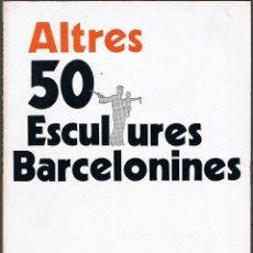 Libros de segunda mano: 50 ESCULTURES BARCELONINES - 1976 - FOTOGRAFIES PERE CATALA ROCA. Lote 52158857