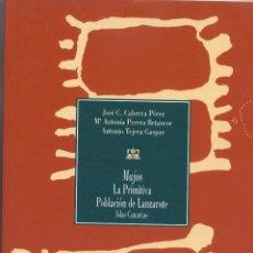 Livros em segunda mão: MAJOS LA PRIMITIVA POBLACIÓN DE LANZAROTE ISLAS CANARIAS/ FUNDACIÓN CÉSAR MANRIQUE 1999. Lote 52163366