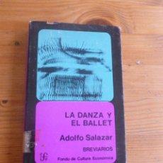 Libros de segunda mano: LA DANZA Y EL BALLET. ADOLFO SALAZAR. FONDO CULTURA ECONOMICA. 1964 262 PAG. Lote 52240954