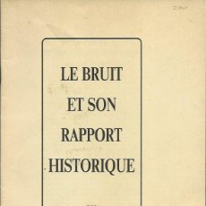 Libros de segunda mano: J.M. VIVENZA : LE BRUIT ET SON RAPPORT HISTORIQUE. (ED. L'OEUVRE BRUITISTE, GRENOBLE, 1984?). Lote 52279758
