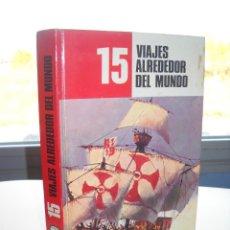 Libros de segunda mano: 15 VIAJES ALREDEDOR DEL MUNDO. Lote 106126047
